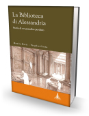 LA BIBLIOTECA DI ALESSANDRIA. Storia di un paradiso perduto