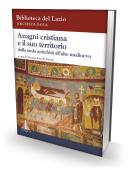 ANAGNI CRISTIANA E IL SUO TERRITORIO dalla tarda antichità all'alto medioevo