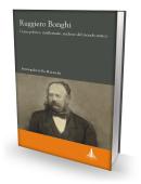 RUGGIERO BONGHI. Uomo politico, intellettuale, studioso del mondo antico