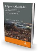 FILIPPO E ALESSANDRO dal regno macedone alla monarchia universale - di Gaetano De Sanctis