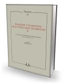 THEMATA 12 - TRADIZIONE E TRASMISSIONE DEGLI STORICI GRECI FRAMMENTARI - II. Atti del III Workshop Internazionale - Roma, 24-26 febbraio 2011