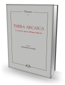 THEMATA 1 - THERA ARCAICA. Le iscrizioni rupestri dell'agora degli dei