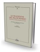 THEMATA 18 - LE TRADIZIONI DEL PELOPONNESO - TRA EPICA E STORIOGRAFIA LOCALE. Atti della Giornata di studio - Roma, 6 luglio 2012
