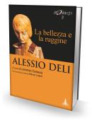 ALESSIO DELI - La bellezza e la ruggine