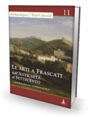 Le arti a Frascati dall'Antichità al Settecento